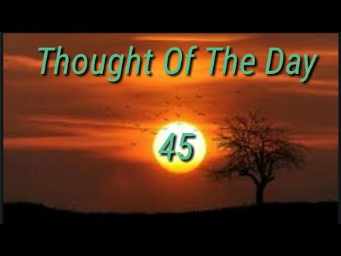 Quote of the day - Thought Of The Day - 45 / Daily Thoughts or Quotes of Great person's