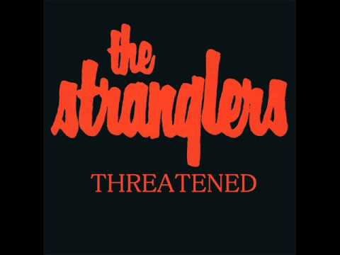 Tekst piosenki The Stranglers - Threatened po polsku