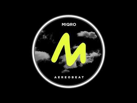 MIQRO - Aereobeat [Metropolitan Rec]
