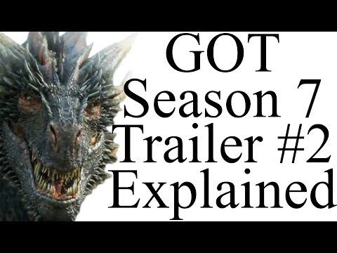 Game of Thrones Season 7 Trailer 2 Explained