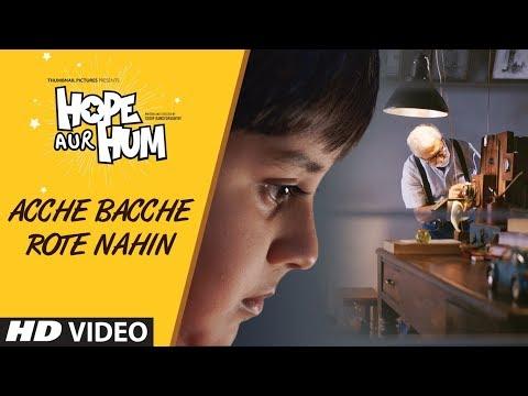 Acche Bacche Rote Nahin Video Song | HOPE AUR HUM | Naseeruddin Shah| Sonali Kulkarni | SONU NIGAM