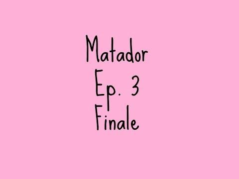 Matador - Ep. 3 - Finale