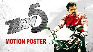 Team 5  Motion poster - Sreesanth, Nikki Galrani