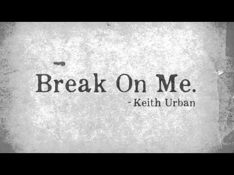 Piano urban piano chords : Keith Urban - Break On Me - Chords Lyrics How To Play Guitar ...