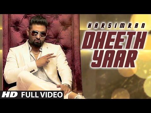 Harsimran: Dheeth Yaar Full Video | New Punjabi So