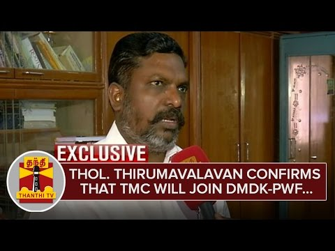 Exclusive--Thol-Thirumavalavan-hopes-that-TMC-will-join-DMDK-PWF-Alliance--Thanthi-TV