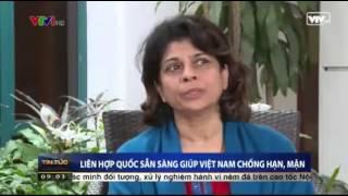 """Đây là khẳng định của Điều phối viên thường trú của Liên Hợp Quốc tại Việt Nam - bà Pratibha Mehta - trong cuộc trao đổi với phóng viên của VTV.Bà Pratibha Mehta cho biết: """"Dựa trên bản trình bày về thiệt hại của Việt Nam, Liên Hợp Quốc sẵn sàng giúp đỡ Việt Nam thực hiện đánh giá cụ thể về nhu cầu cứu trợ. Điều này yêu cầu việc định lượng lại số hộ dân bị ảnh hưởng cũng như Việt Nam cần có sự đánh giá cụ thể về nhu cầu nước sạch . Từ việc tìm hiểu những nhu cầu đó, mới có thể tiến tới một kế hoạch ứng phó đồng bộ để đáp ứng nhu cầu thiết yếu. Còn về dài hạn, Liên Hợp Quốc cũng có hỗ trợ Việt Nam trong việc tư vấn công nghệ canh tác nông nghiệp thông minh, hệ thống quản lý nguồn nước đồng bộ như quản lý nước ngầm, quản lý về rừng..."""".United Nations Resident Coordinator in Viet Nam Pratibha Mehta affirmed that in an interview with Viet Nam Television. """"Based on Viet Nam's presentation on losses, the United Nation is willing to support the country in specifically evaluating the demand for aid. It requires Viet Nam to quantify the number of affected households as well as have detailed evaluation of clean water needs. Only by understanding those needs can we make a synchronous response plan. In long term, the United Nations also gives Viet Nam assistance in consulting smart agricultural cultivation technology, synchronous water resource management system, such as groundwater, and forest management, etc."""", Ms. Pratibha Mehta said."""