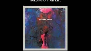 Broken Bells - Holding On for Life (Lyrics HD)