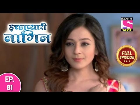 Icchapyaari Naagin - Full Episode 81 - 3rd October, 2018