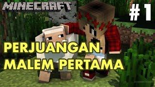 Video MALEM PERTAMA 😱 - Minecraft Survival Indonesia #1 MP3, 3GP, MP4, WEBM, AVI, FLV Oktober 2017