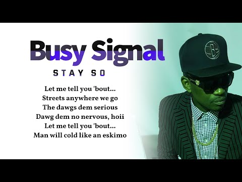 Video Busy Signal - Stay So (Lyrics Video) download in MP3, 3GP, MP4, WEBM, AVI, FLV January 2017