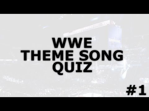 WWE Theme Song Quiz - #1
