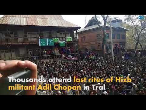 Thousands attend last rites of Hizb militant Adil Chopan in Tral