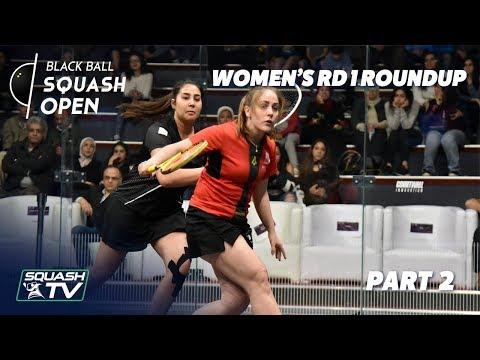 Squash: Women's Black Ball Open 2019 - Rd 1 Roundup [Pt.2]