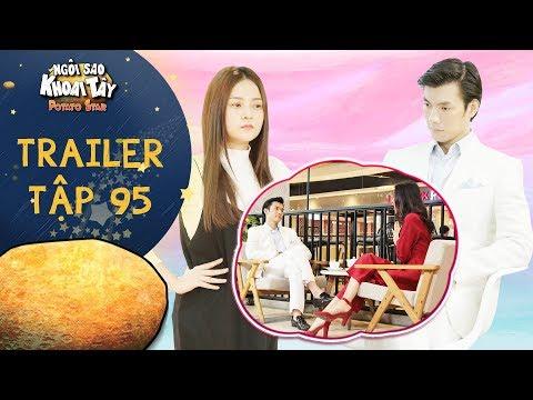 Ngôi sao khoai tây | trailer tập 95: Khánh Toàn chấp nhận đi xem mắt để khiến Song Nghi ghen - Thời lượng: 55 giây.