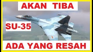 Video SUKHOI SU 35 akan TIBA, Mengapa Sukhoi? MP3, 3GP, MP4, WEBM, AVI, FLV Juni 2017