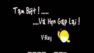 Tạm Biệt , Và Hẹn Gặp Lại - V-Ray