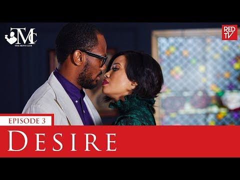 THE MEN'S CLUB / EPISODE 3 / DESIRE