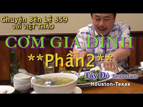 MC VIỆT THẢO- CBL(859)- CƠM GIA ĐÌNH PHẦN 2 với 5 MÓN của Nhà Hàng TÂY ĐÔ ở Houston- Apr23, 2019 - Thời lượng: 52 phút.