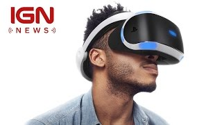 PlayStation VR Pre-orders Sold Out, No More Until Release - IGN News by IGN