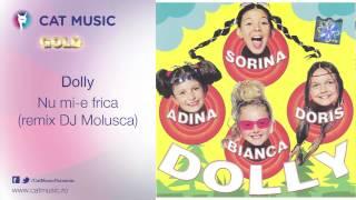 Dolly - Nu mi-e frica (remix DJ Molusca)