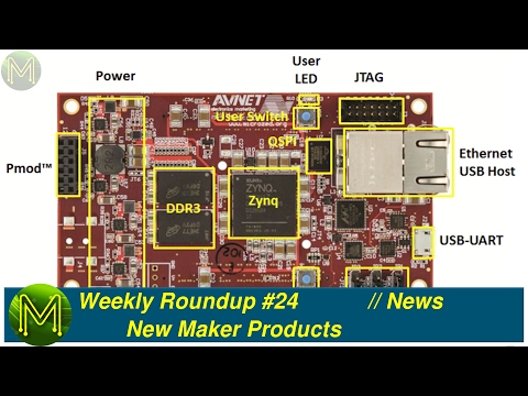 Weekly Roundup #24 - New Maker Products (видео)