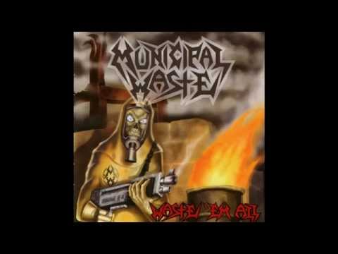 Municipal Waste - Waste 'Em All [Full Album]