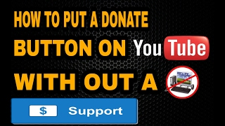 How to put a Donate Button on your youtube with out a computer