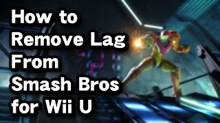 How to Remove Lag From Super Smash Bros. for Wii U & 3DS?
