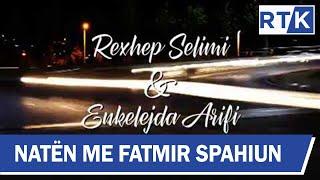 Promo - Naten me Fatmir Spahiun Rexhep Selimi & Enkelejda Arifi