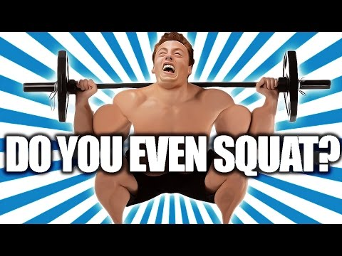 DO YOU EVEN SQUAT BRO?