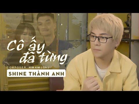 Cô Ấy Đã Từng | Shine Thành Anh x Mạc Văn Khoa x Yuki Huy Nam | Official Music Video - Thời lượng: 10:12.