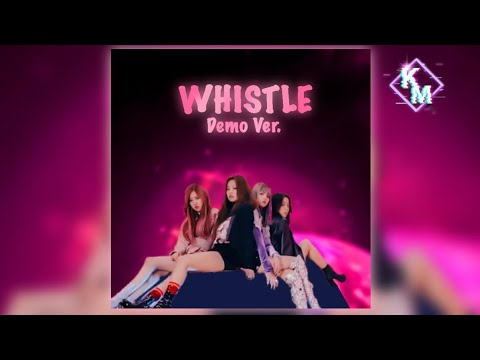 Bekuh Boom - Whistle (Blackpink Demo Studio ver.) + DL