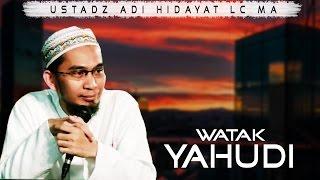Video Sifat Dan Perilaku Umat Yahudi Dalam Al Qur'an || Ustadz Adi Hidayat Lc MA MP3, 3GP, MP4, WEBM, AVI, FLV Mei 2018