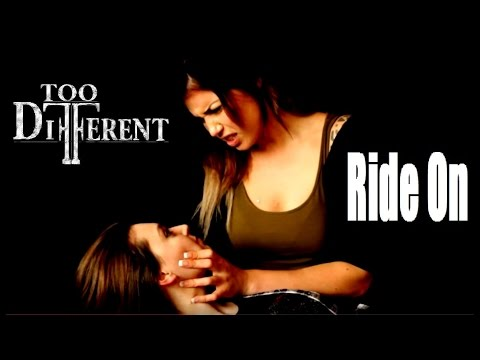 Too Different - Ride On (Un)Official Music Video
