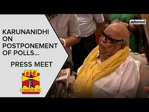 DMK-Chief-Karunanidhi-condemns-Postponement-of-Polls-in-Aravakurichi-Thanjavur-Press-Meet