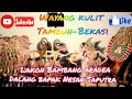 Wayang Kulit Betawi-Bekasi Dalang Bpk Nesan Tambun bagian ke 1 ,Lakon Bambang Aradea