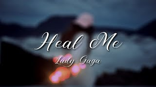 Lady Gaga - Heal Me (Lyrics)
