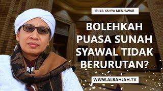 Video Bolehkah Puasa Sunah Syawal Tidak Berurutan - Buya Yahya Menjawab MP3, 3GP, MP4, WEBM, AVI, FLV Agustus 2018