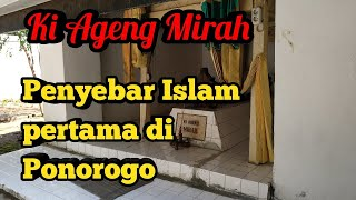 Video MAKAM KI AGENG MIRAH PENYEBAR ISLAM PERTAMA di Ponorogo MP3, 3GP, MP4, WEBM, AVI, FLV Maret 2019