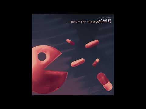 """Cazztek - """"Don't Let The Bass Get Ya"""" OFFICIAL VERSION"""