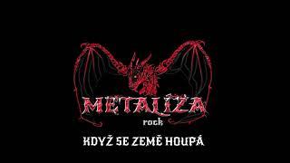 Video Metalíza - Když se země houpá