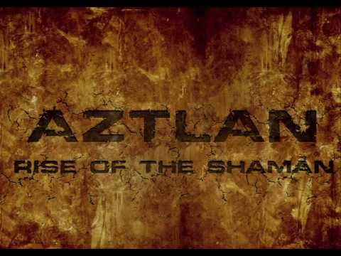 Aztlan: Rise of the Shaman
