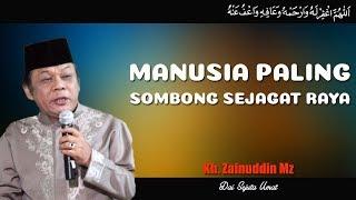 Video Manusia Paling Sombong Sejagat Raya - Ceramah KH Zainuddin MZ MP3, 3GP, MP4, WEBM, AVI, FLV Juni 2018