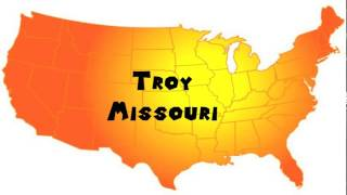 Troy (MO) United States  city pictures gallery : How to Say or Pronounce USA Cities — Troy, Missouri