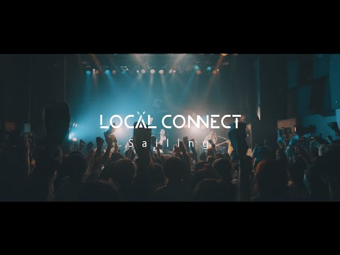 , title : '【MV】LOCAL CONNECT - Sailing'