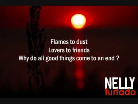 NELLY FURTADO ALL GOOD THINGS(come to an end) Letra Lyrics