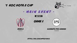Elements Pro Gaming vs. Rebels bo5 @ AOC Dota 2 Cup Game 1