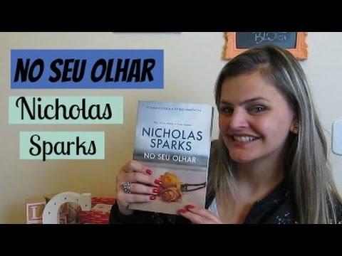 RESENHA: No Seu Olhar - Nicholas Sparks | Fik Dik Blog
