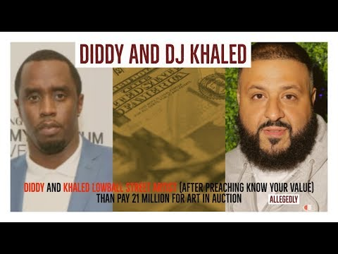 DIDDY AND KHALED LOWBALL STREET ARTIST, BUT PAY 21 MILLION FOR ART IN AUCTION hypocrites?, allegedly